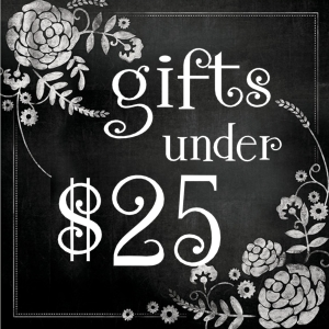$25 Gifts